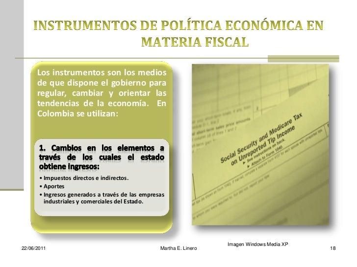 Los instrumentos son los medios      de que dispone el gobierno para      regular, cambiar y orientar las      tendencias ...