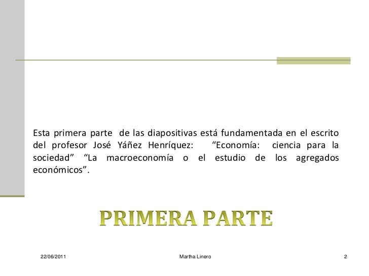 """Esta primera parte de las diapositivas está fundamentada en el escritodel profesor José Yáñez Henríquez:        """"Economía:..."""