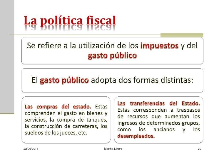 La política fiscal22/06/2011     Martha Linero   20