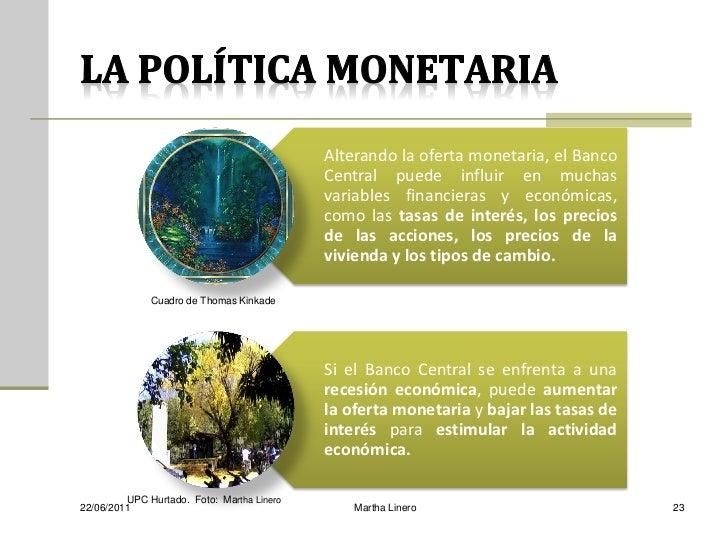 Alterando la oferta monetaria, el Banco                                            Central puede influir en muchas        ...