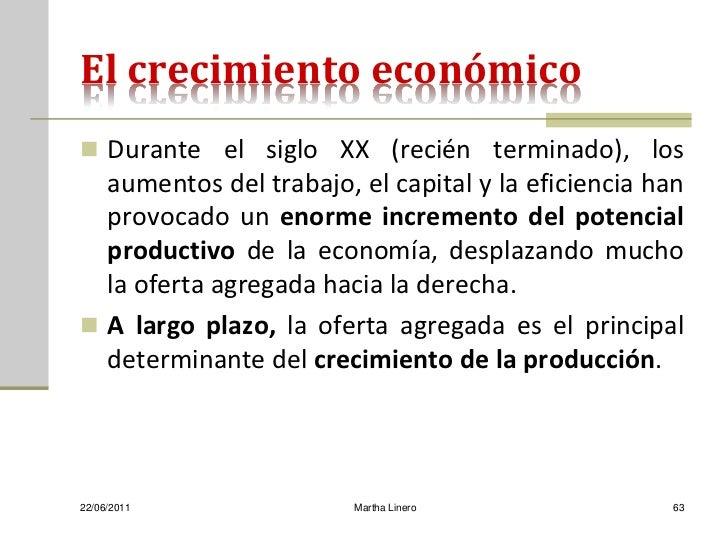 El crecimiento económico Durante el siglo XX (recién terminado), los  aumentos del trabajo, el capital y la eficiencia ha...