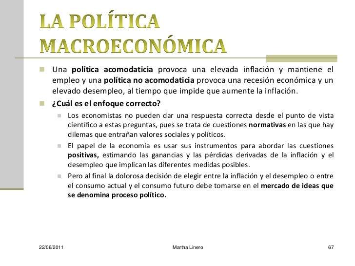  Una política acomodaticia provoca una elevada inflación y mantiene el  empleo y una política no acomodaticia provoca una...