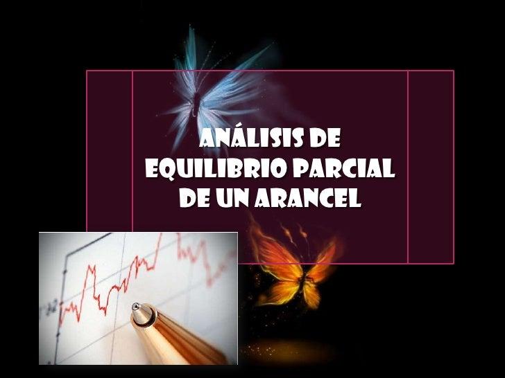 Análisis de equilibrio parcial de un arancel<br />