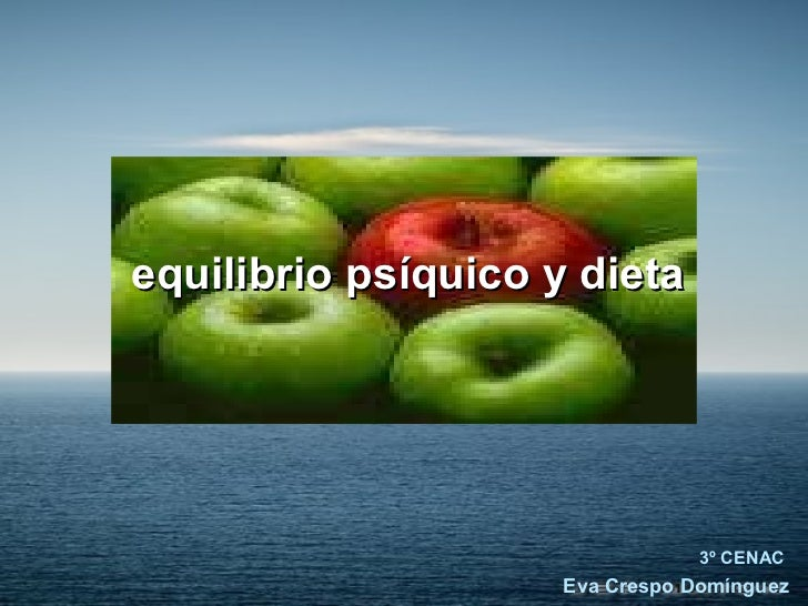 <ul><li>  </li></ul>equilibrio psíquico y dieta 3º CENAC Eva Crespo Domínguez