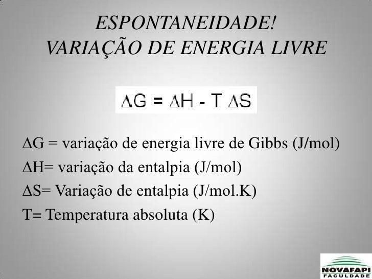 O estado de equilíbrio corresponde a um valor mínimo para G.