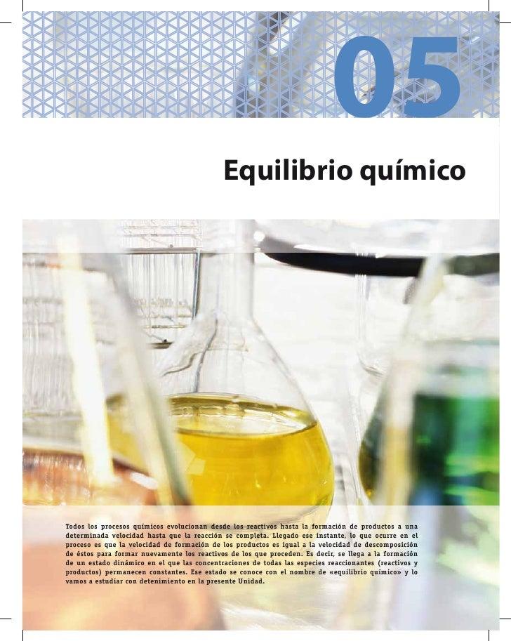 05                                            Equilibrio químicoTodos los procesos químicos evolucionan desde los reactivo...