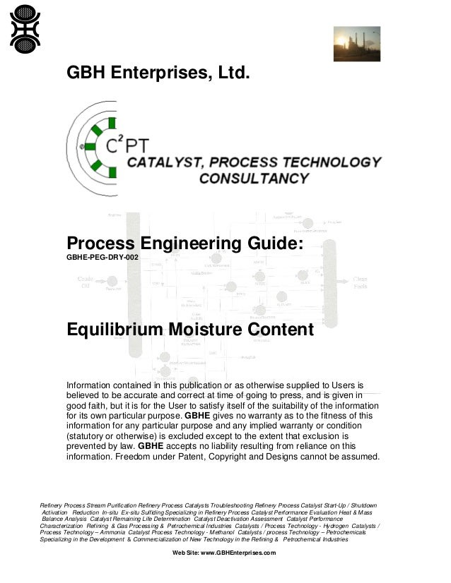 GBH Enterprises, Ltd.  Process Engineering Guide: GBHE-PEG-DRY-002  Equilibrium Moisture Content Information contained in ...
