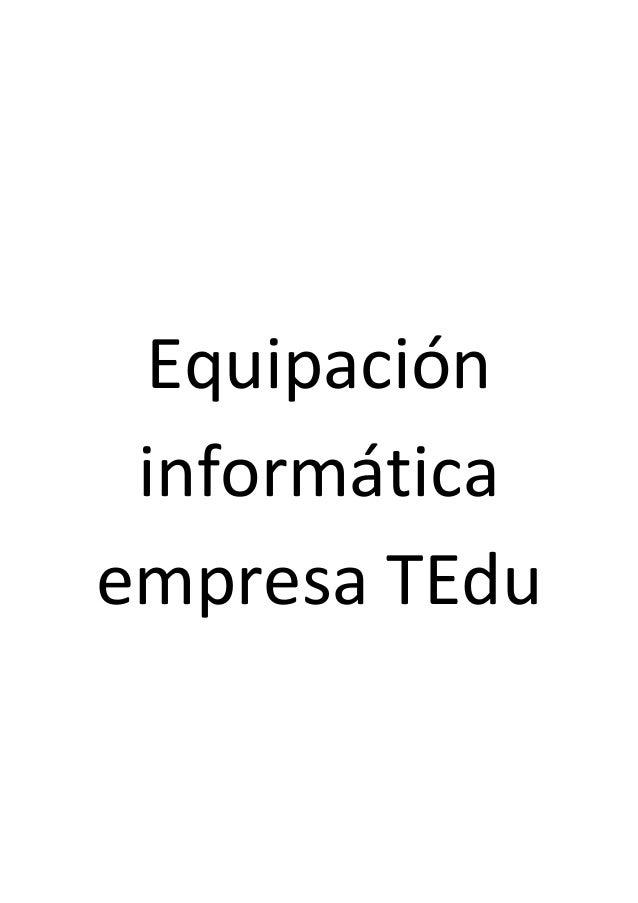 Equipación informática empresa TEdu