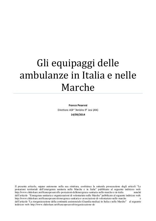 """Gli equipaggi delle ambulanze in Italia e nelle Marche  Franco Pesaresi  Direttore ASP """"Ambito 9"""" Jesi (AN)  14/09/2014  I..."""