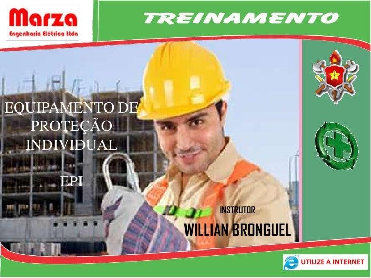 EQUIPAMENTO DE   PROTEÇÃO  INDIVIDUAL     EPI                      INSTRUTOR                 WILLIAN BRONGUEL             ...