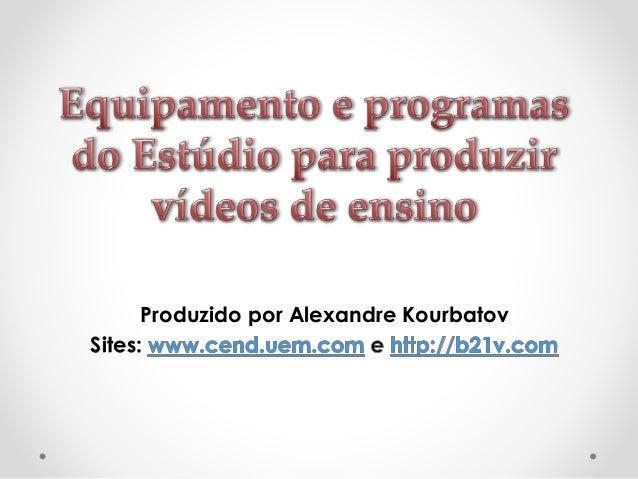 Produzido por Alexandre Kourbatov Sites: