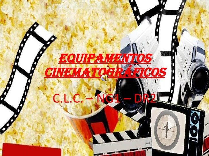Equipamentos Cinematográficos C.L.C. – NG1 – DR2