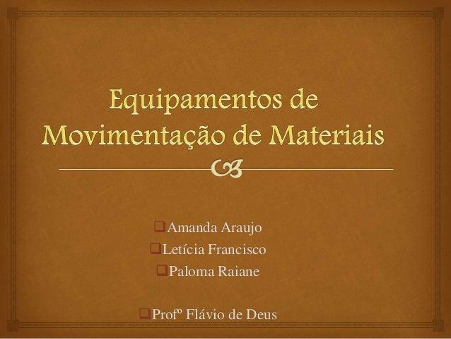 Amanda Araujo Letícia Francisco Paloma Raiane Profº Flávio de Deus