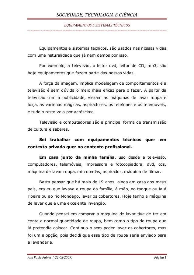 SOCIEDADE, TECNOLOGIA E CIÊNCIA EQUIPAMENTOS E SISTEMAS TÉCNICOS Ana Paula Palma ( 21-03-2009) Página 1 Equipamentos e sis...