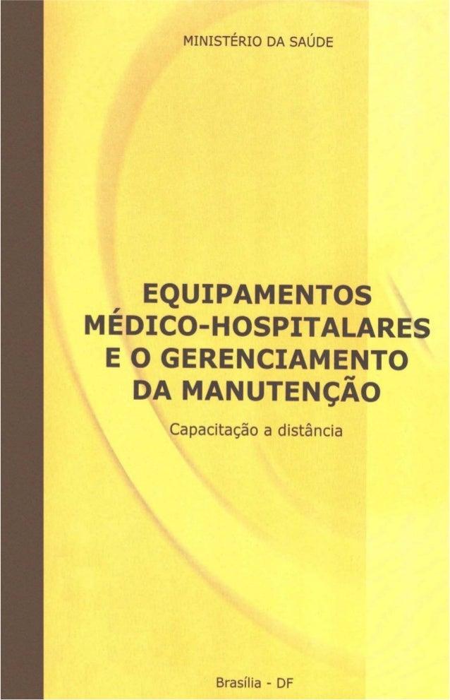 MINISTÉRIO DA SAÚDE Secretaria de Gestão de Investimentos em Saúde Projeto REFORSUS EQUIPAMENTOS MÉDICO-HOSPITALARES E O G...