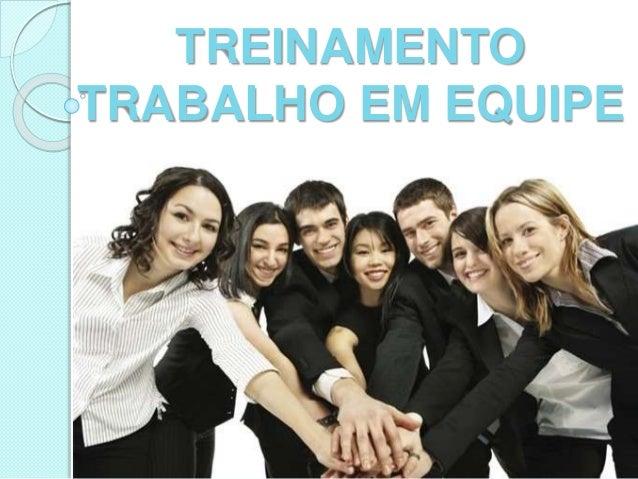 TREINAMENTO  TRABALHO EM EQUIPE