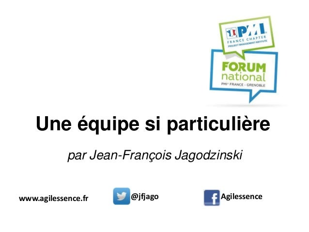 Une équipe si particulière par Jean-François Jagodzinski @jfjago Agilessencewww.agilessence.fr