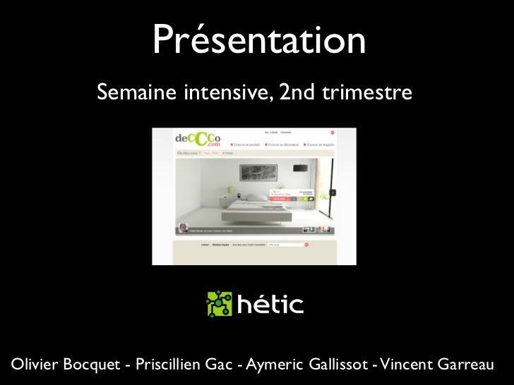 Présentation            Semaine intensive, 2nd trimestreOlivier Bocquet - Priscillien Gac - Aymeric Gallissot - Vincent Ga...