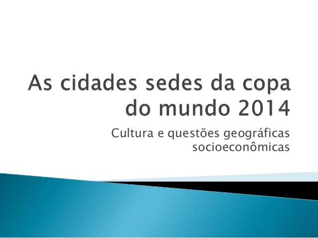 Cultura e questões geográficas socioeconômicas