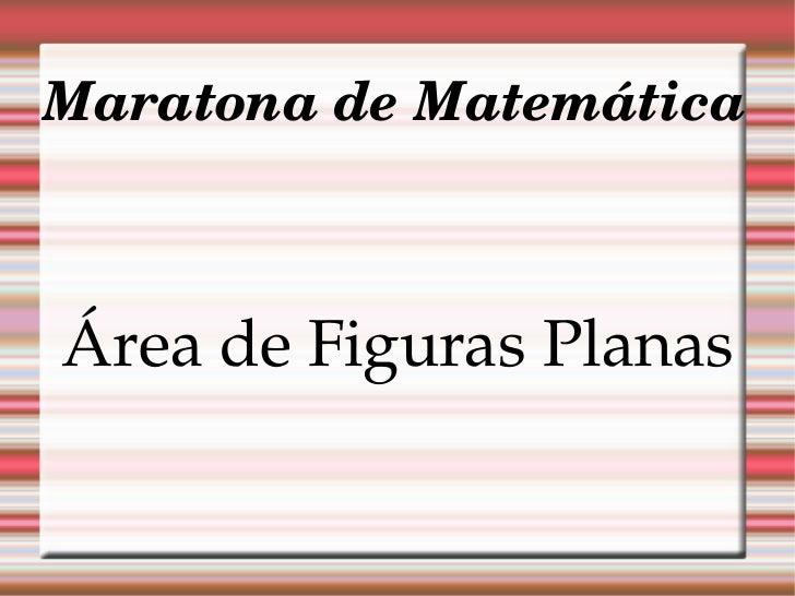 Maratona de Matemática Área de Figuras Planas