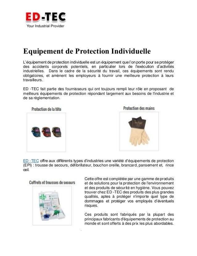 Equipement de Protection Individuelle L'équipement de protection individuelle est un équipement que l'on porte pour se pro...