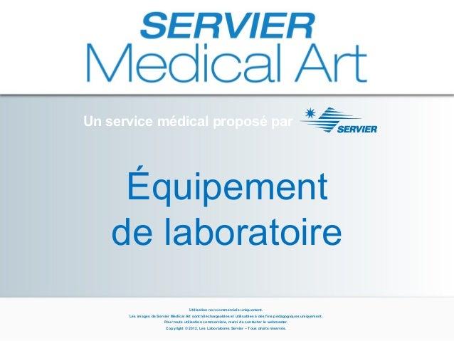 Un service médical proposé par  Équipement de laboratoire Utilisation non commerciale uniquement. Les images de Servier Me...