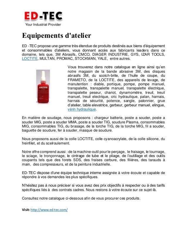 Equipements d'atelier ED -TEC propose une gamme très étendue de produits destinés aux biens d'équipement et consommables d...