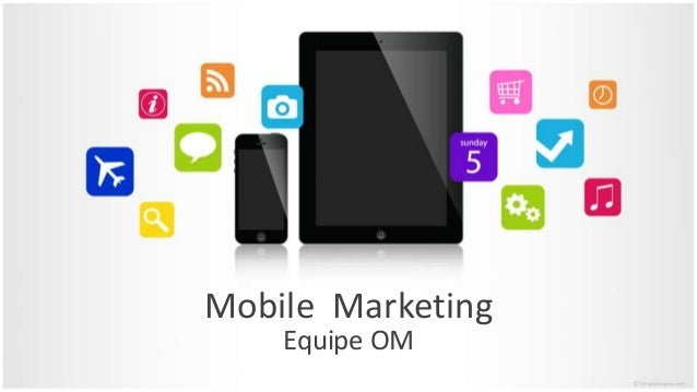 Mobile Marketing Equipe OM