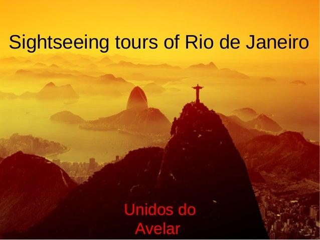 Sightseeing tours of Rio de Janeiro Unidos do Avelar