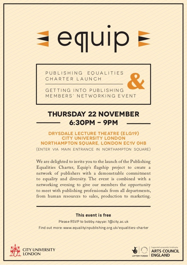 &    Publishing Equalities    Charter Launch    Get ting Into Publishing    Members' Net working Event      Thursday 22 No...