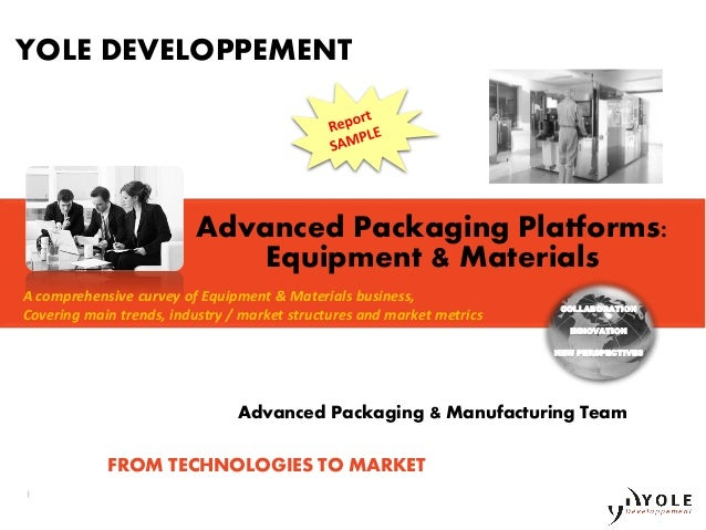 world wafer level packaging equipment industry In the semiconductor packaging industry, the wafer level packaging market is growing with the fastest rate, due to the increasing demand for smaller, lighter, faster, and less expensive electronic products, with low cost packaging and high performance.