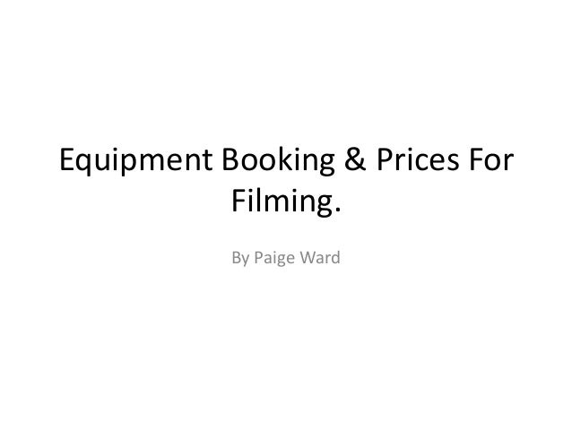Equipment Booking & Prices ForFilming.By Paige Ward