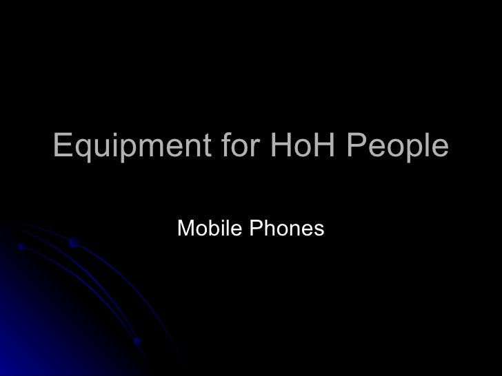 Equipment for HoH People Mobile Phones