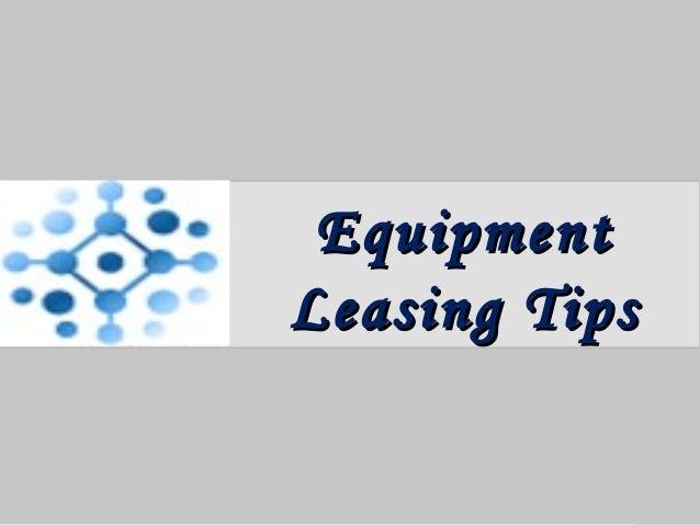 EquipmentEquipment Leasing TipsLeasing Tips