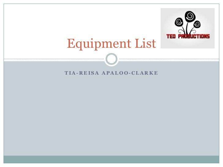 Equipment ListTIA-REISA APALOO-CLARKE