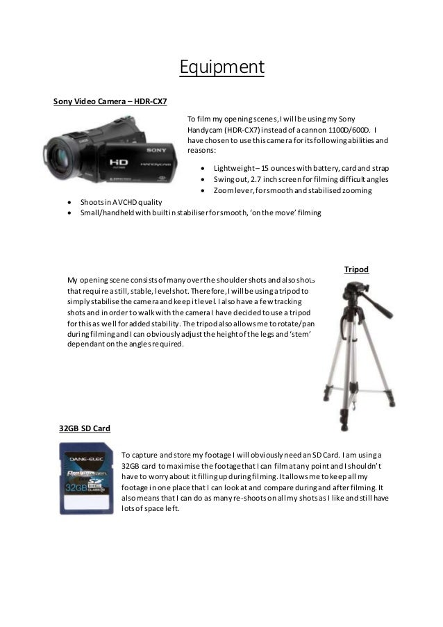 Equipment Sony Video Camera – HDR-CX7 To filmmyopeningscenes,Iwill be usingmySony Handycam (HDR-CX7) insteadof acannon 110...