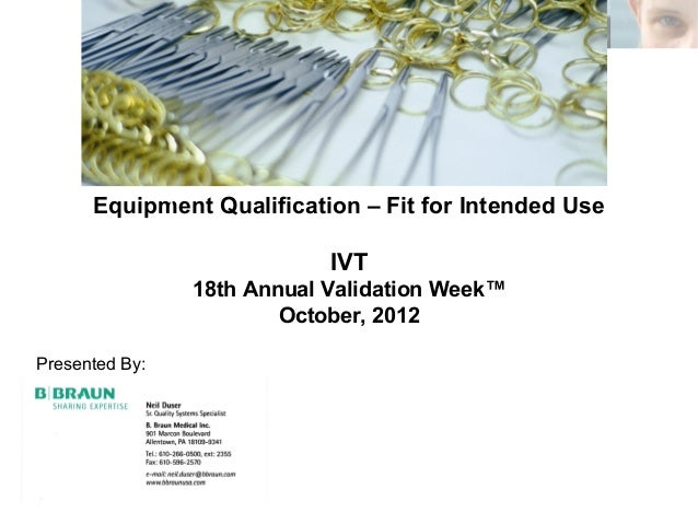 Equipment Qualification – Fit for Intended Use                            IVT                18th Annual Validation Week™ ...