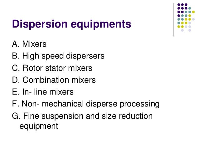 Equipments used in dispersed systems Slide 3