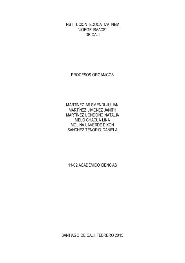 "INSTITUCION EDUCATIVA INEM ""JORGE ISAACS"" DE CALI PROCESOS ORGANICOS MARTÍNEZ ARISMENDI JULIAN MARTÍNEZ JIMENEZ JANITH MAR..."
