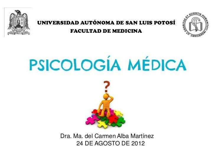 UNIVERSIDAD AUTÓNOMA DE SAN LUIS POTOSÍ         FACULTAD DE MEDICINA      Dra. Ma. del Carmen Alba Martínez            24 ...