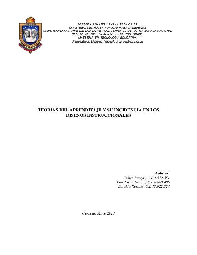 TEORIAS DEL APRENDIZAJE Y SU INCIDENCIA EN LOSDISEÑOS INSTRUCCIONALESAutoras:Esther Burgos, C.I. 4.519.351Flor Elena Garcí...