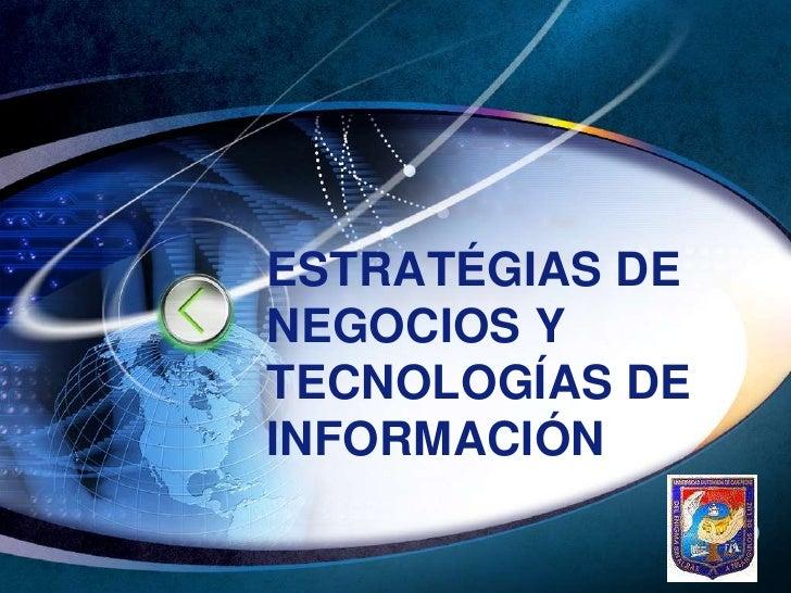 ESTRATÉGIAS DE NEGOCIOS Y TECNOLOGÍAS DE INFORMACIÓN              LOGO
