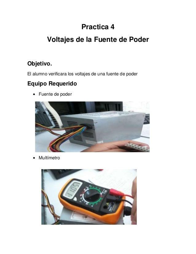 Practica 4         Voltajes de la Fuente de PoderObjetivo.El alumno verificara los voltajes de una fuente de poderEquipo R...