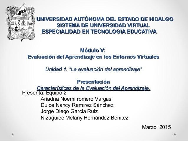 UNIVERSIDAD AUTÓNOMA DEL ESTADO DE HIDALGOUNIVERSIDAD AUTÓNOMA DEL ESTADO DE HIDALGO SISTEMA DE UNIVERSIDAD VIRTUALSISTEMA...