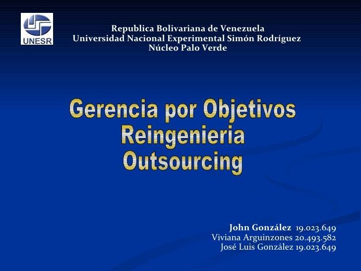 Republica Bolivariana de Venezuela  Universidad Nacional Experimental Simón Rodríguez  Núcleo Palo Verde   Gerencia por Ob...