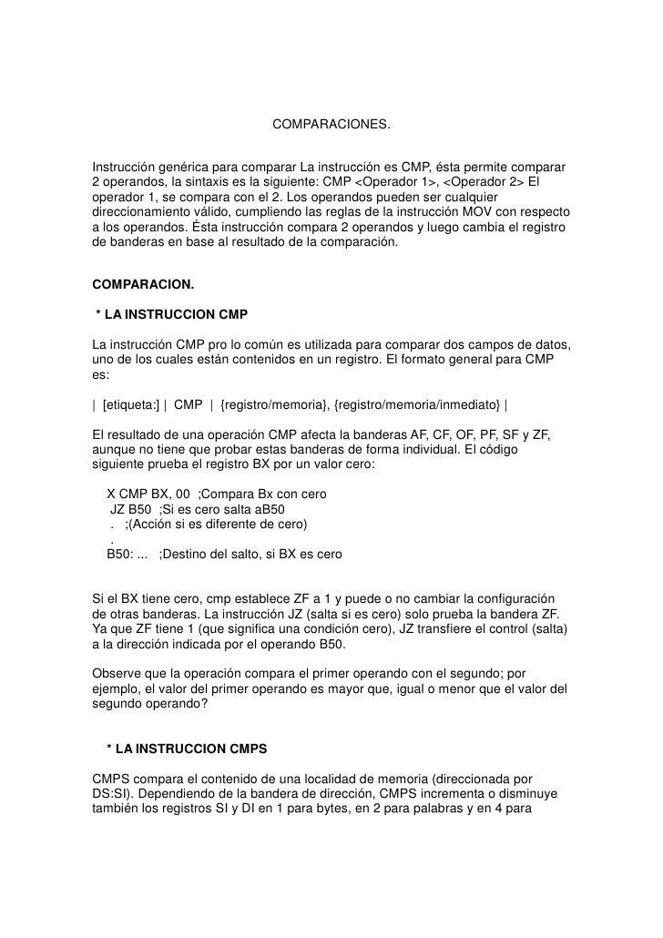 COMPARACIONES.   Instrucción genérica para comparar La instrucción es CMP, ésta permite comparar 2 operandos, la sintaxis ...