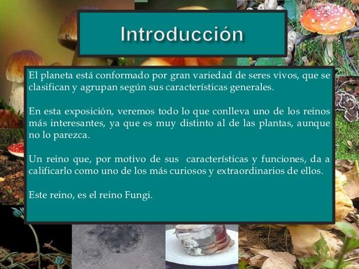 Introducción<br />El planeta está conformado por gran variedad de seres vivos, que se clasifican y agrupan según sus carac...