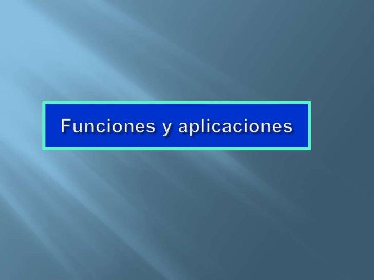 Funciones y aplicaciones<br />