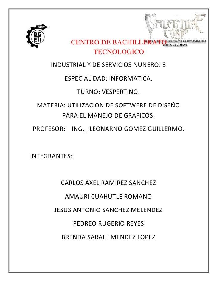 4063808-421171-146685-52070<br />CENTRO DE BACHILLERATO TECNOLOGICO <br />INDUSTRIAL Y DE SERVICIOS NUNERO: 3<br />ESPECIA...