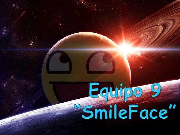 "Equipo 9 ""SmileFace""<br />"
